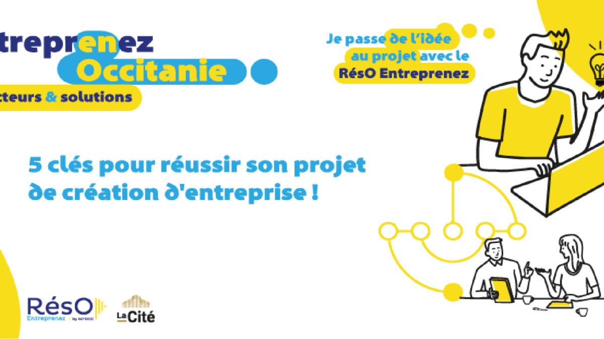 entreprenez en Occitanie - 5 clefs pour réussir - BGE Occitanie - image à la une