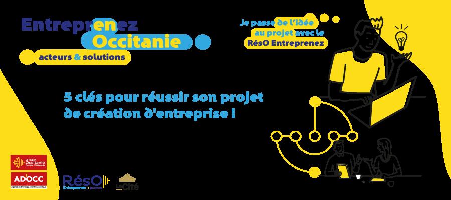 Entreprenez en Occitanie - 5 clefs pour réussir - BGE Occitanie